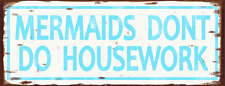 Mermaids Don't Do Housework Metal Sign, Contemporary Beach Sign, Pool Décor
