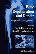 NEW Bone Regeneration and Repair: Biology and Clinical Applications