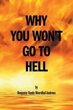 Why You Won't Go to Hell (Paperback or Softback)