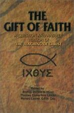 The Gift of Faith by Thomas Comerford Lawler, Ronald Lawler and Donald W....
