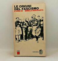 Le origini del fascismo - a cura di Mirella Bartolotti - Zanichelli 1975