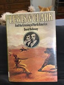 Lewis & Clark And The Crossing Of North America By David Holloway