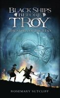 Black Ships Before Troy : The Story Of The Iliad, Paperback by Sutcliff, Rose...