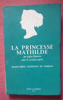 Marguerite Castillon du Perron * La Princesse Mathilde * Amiot . Dumont 1953