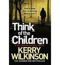 Think of the Children by Kerry Wilkinson BRAND NEW BOOK (Paperback 2013)