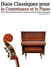 Duos Classiques Pour la Contrebasse et le Piano : Pièces Faciles de...