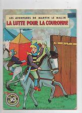 Martin le Malin. La lutte pour la couronne. Albums Tricolores n°30.
