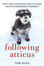 Following Atticus: Forty-Eight High Peaks, One Little Dog, and an-ExLibrary