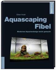 Aquascaping-Fibel von Oliver Knott (Buch) NEU