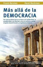 Mas Alla de la Democracia : Por Que la Democracia No Lleva a la Solidaridad,...
