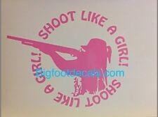 Hunting Shotgun Shoot Like A Girl Duck Hog Hunter car truck Window decal sticker