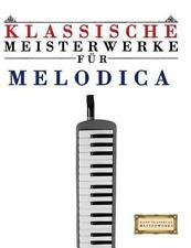 Klassische Meisterwerke Für Melodica : Leichte Stücke Von Bach, Beethoven,...