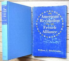 AMERICAN REVOLUTION AND THE FRENCH ALLIANCE: WILLIAM STINCHCOMBE 1969 HC/DJ 1st