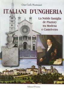 Italiani d'Ungheria. La Nobile famiglia de Pisztory tra Modena e Castelvetro