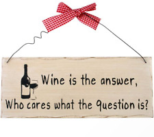 Wine Is The Answer Wooden Hanging Sign Wall Plaque Shabby Chic Gift Homeware