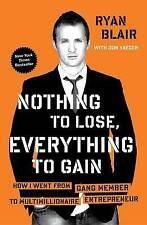 Nothing to Lose, Everything to Gain: How I Went from Gang Member to...
