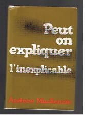 PEUT ON EXPLIQUER L'INEXPLICABLE ANDREW MACKENZIE PRESSES DE LA CITE 1967