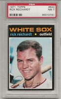 1971 TOPPS # 643 RICK REICHARDT,  PSA 7 NM, CHICAGO WHITE SOX, L@@K !