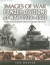 Images of War: Panzer Divisions at War 1939-1945 : Rare Photographs from Wartim…