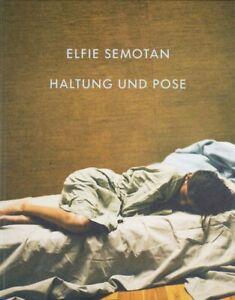 Elfie Semotan. Haltung und Pose / Position and Pose