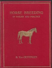 Horse Breeding in theory and practice by Burchard Von Oetingen sampson 1909