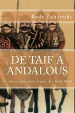 De Taif a Andalous : La Chevauchee Fantastique des Beni Hillal by Badr...