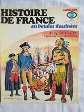 HISTOIRE DE FRANCE EN BANDES DESSINEES 14 LOUIS 15 INDEPENDANCE AMERICAINE