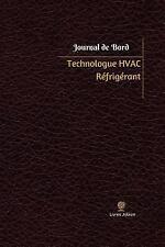 Journal/Carnet de Bord: Technologue HVAC Réfrigérant Journal de Bord :...