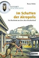 Tatort Geschichte. Im Schatten der Akropolis von Holler,...   Buch   Zustand gut