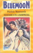 TESTAMENTO A SORPRESA - PATRICIA WENTWORTH - BLUEMOON SERIE ARABESQUE N° 62