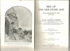 Men of the Old Stone Age by H F Osborn 1923 ORIGINAL Hc 3rd Edition PALEOLITHIC