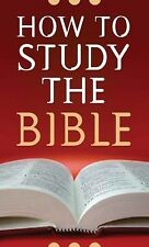 How to Study the Bible: By West, Robert M.