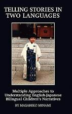 Telling Stories in Two Languages : Multiple Approaches to Understanding...