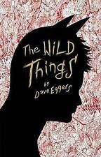 The Wild Things by Dave Eggers (Hardback, 2009)