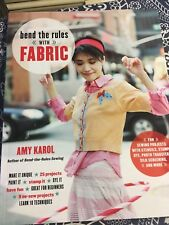 'BEND THE RULES WITH FABRIC: Fun Sewing ...' by Amy Karol. Gift it
