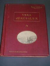 Terre Sainte vers Jérusalem Henri Guerlin 1912 150 photographies de l'auteur
