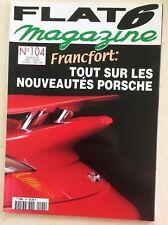 Flat 6 Magazine n° 104 Octobre 1999 Francfort Nouveautés Porsche complet