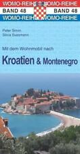 Mit dem Wohnmobil nach Kroatien u. Montenegro von Peter Simm und Silvia Sussmann (2015, Kunststoffeinband)