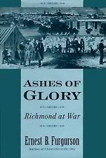 Ashes of Glory : Richmond at War by Ernest B. Furgurson (1996, Hardcover)
