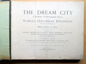 The Dream City: Photographic Views of The World's Columbian Expostion 1893.
