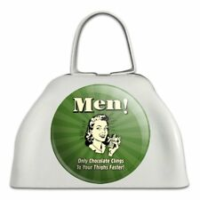 Men Only Chocolate Clings Thighs Faster Cowbell Cow Bell Instrument