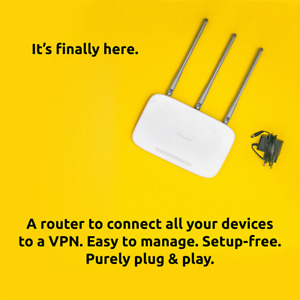 Pre Configured Plug and Play VPN Router - with your own VPN subscription