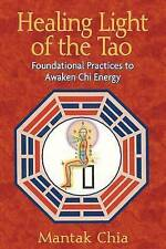 NEW Healing Light of the Tao: Foundational Practices to Awaken Chi Energy