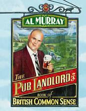 Al Murray: The Pub Landlord's Book of British Common Sense, Murray, Al, Good Boo