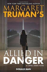Margaret Truman's Allied in Danger: A Capital Crimes Novel by Truman, Margaret