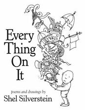 Every Thing on It by Shel Silverstein c2011, NEW Hardcover