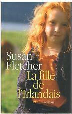 La fille de l'irlandais.Susan FLETCHER.France Loisirs F002