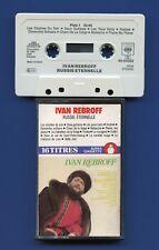 K7 Audio - Ivan Rebroff - Russie éternelle - 16 Titres - Compilation 1983