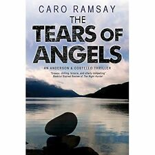 """""""VERY GOOD"""" Ramsay, Caro, The Tears of Angels: A Scottish police procedural (An"""