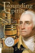 Founding Spirits : George Washington and the Beginnings of the American Whisk...